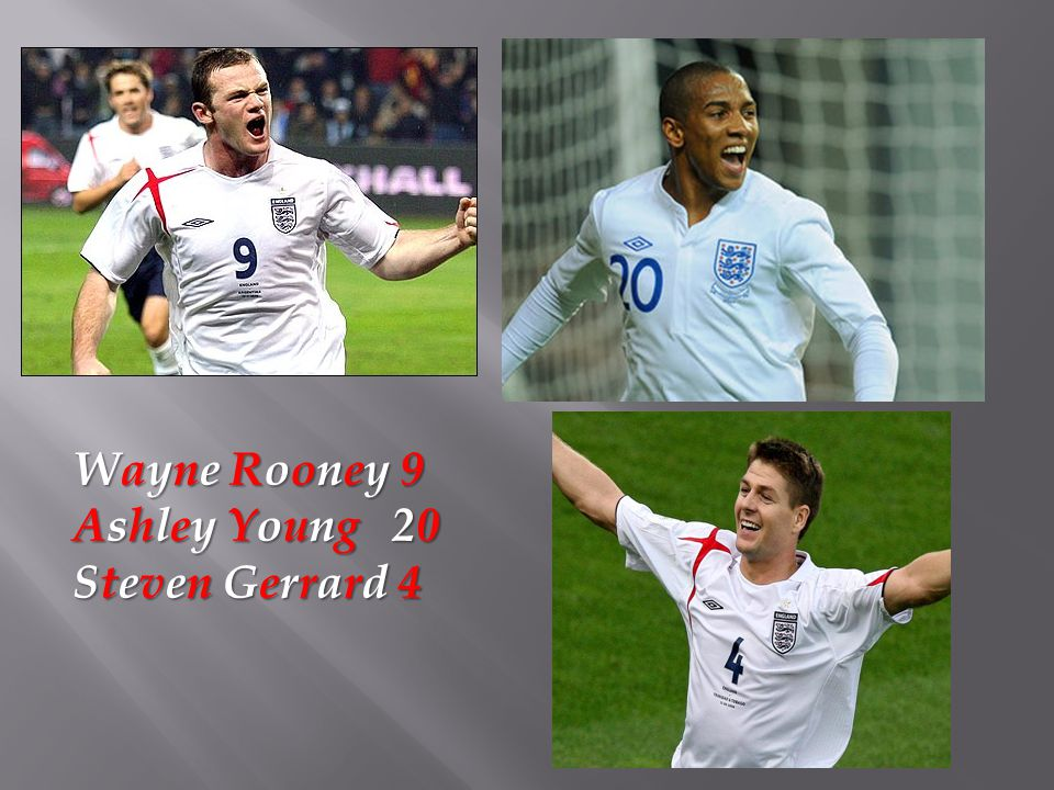 Wayne Rooney 9 Ashley Young 20 Steven Gerrard 4