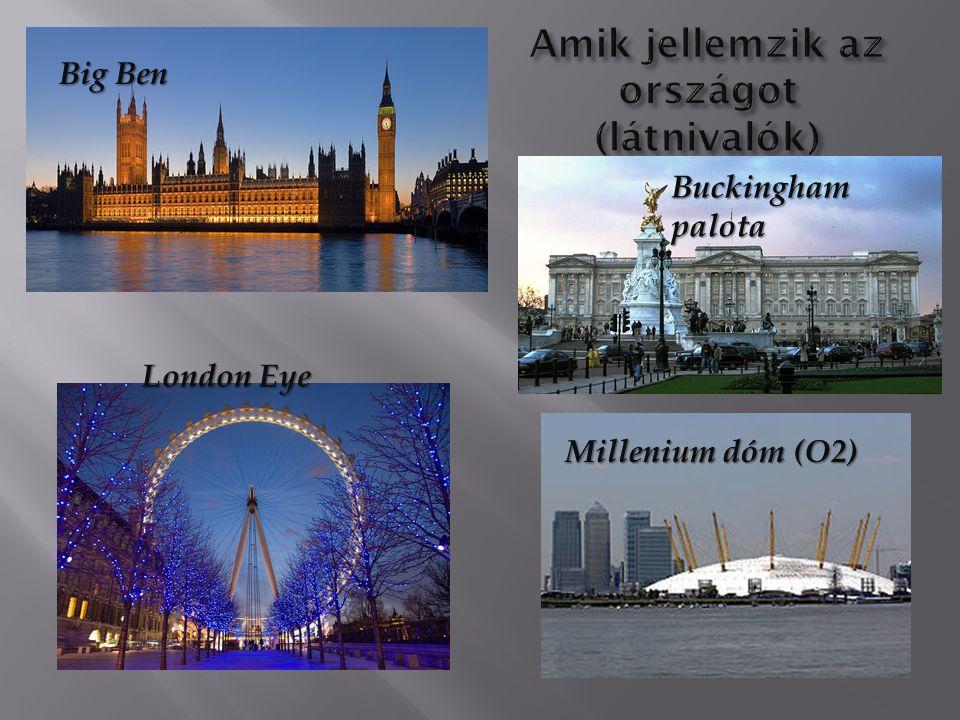 Big Ben London Eye Millenium dóm (O2) Buckingham palota