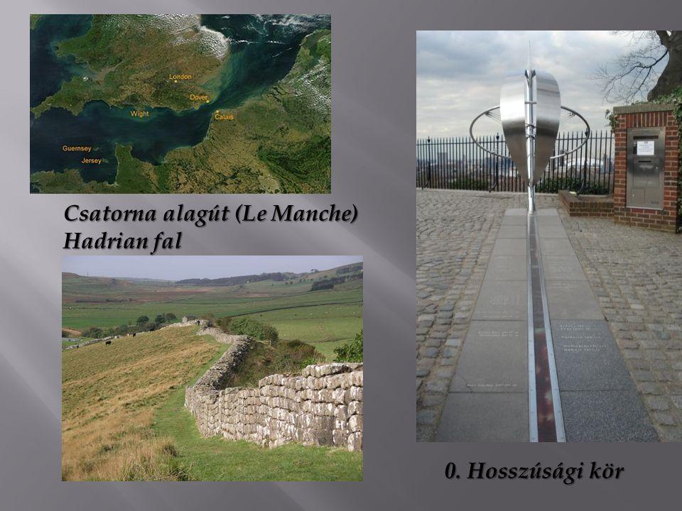 Csatorna alagút (Le Manche) Hadrian fal 0. Hosszúsági kör