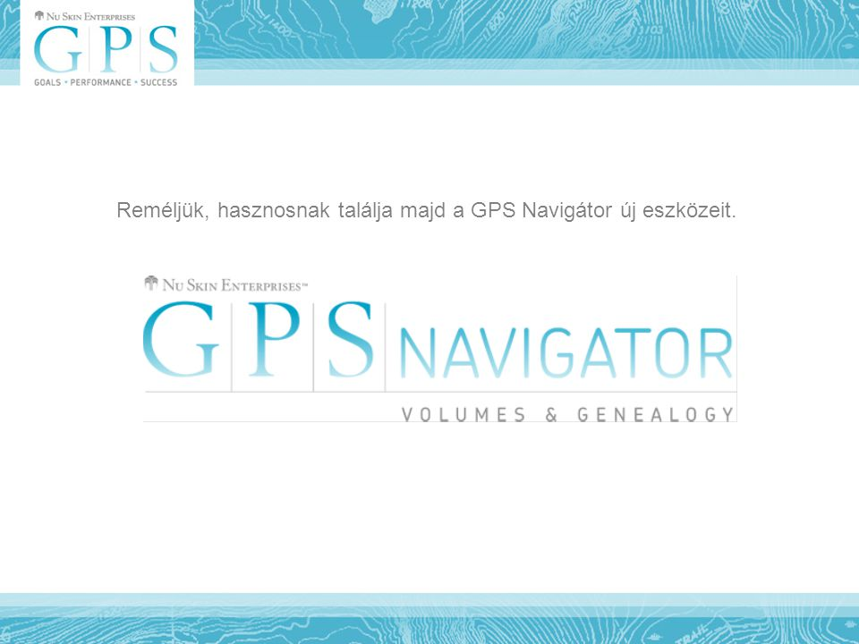 Reméljük, hasznosnak találja majd a GPS Navigátor új eszközeit.