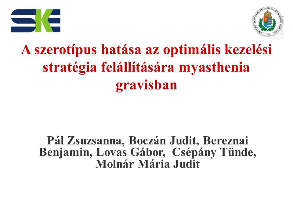 Összefoglalás és következtetések  Myasthenia gravis esetén törekedni kell a minél korábbi szerotipizálásra  Az anti-MuSK myasthenia gravisos betegek kezelési protokollja eltér az anti-AChR pozitív MG terápiás protokolljától  Magyarországon sem az AChR, sem a MuSK ellenes antitest meghatározása nem érhető el OEP finanszírozott laboratóriumban