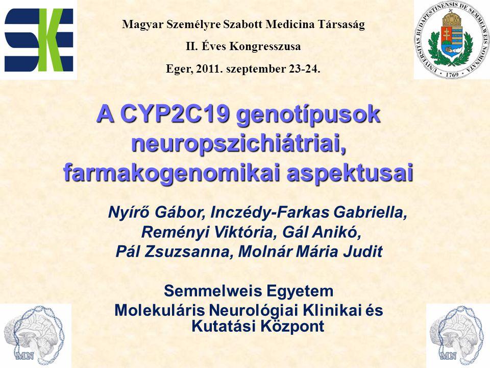 Cytochrome P450 Vegyes funkciójú mono- oxigenáz enzim család 57 tagja ismert Koleszterin, szteroid és lipidszintézisbeli szerepük mellett drogmetabolizmus Lokalizáció: májsejtek, ER CYP2C19 fő feladata: Xenobiotikumok biotranszformációja PDB: CYP2C19 szerkezete Mephenytoin 4-hydroxylase/ (S)- limonene 6-monooxygenase NP_000760.1