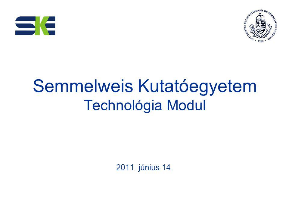 Semmelweis Kutatóegyetem Technológia Modul 2011. június 14.
