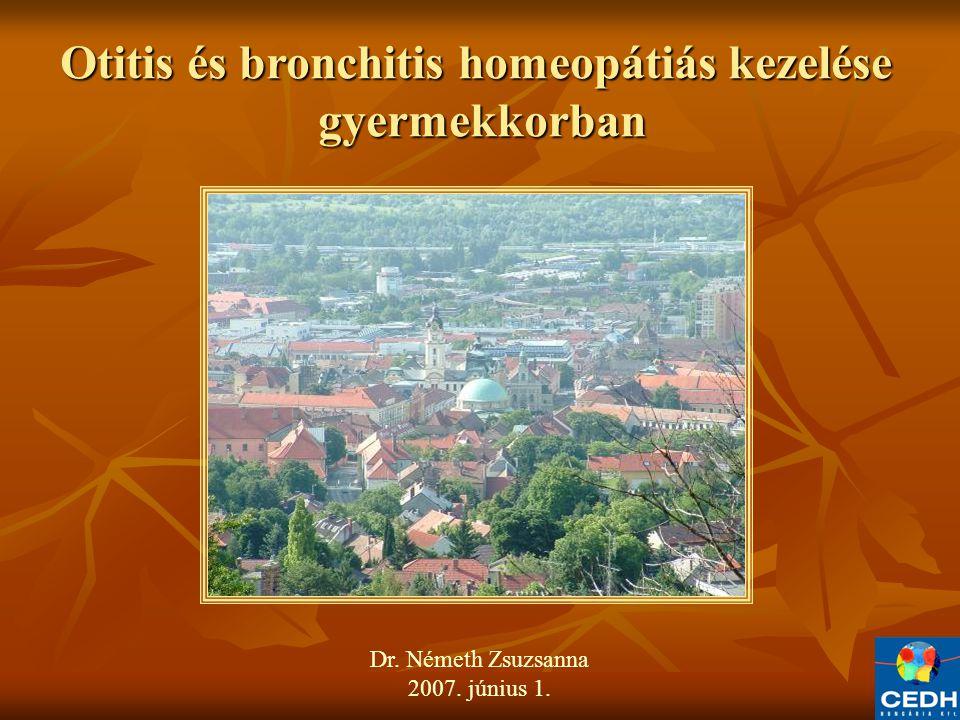 Otitis és bronchitis homeopátiás kezelése gyermekkorban gyermekkorban Dr.