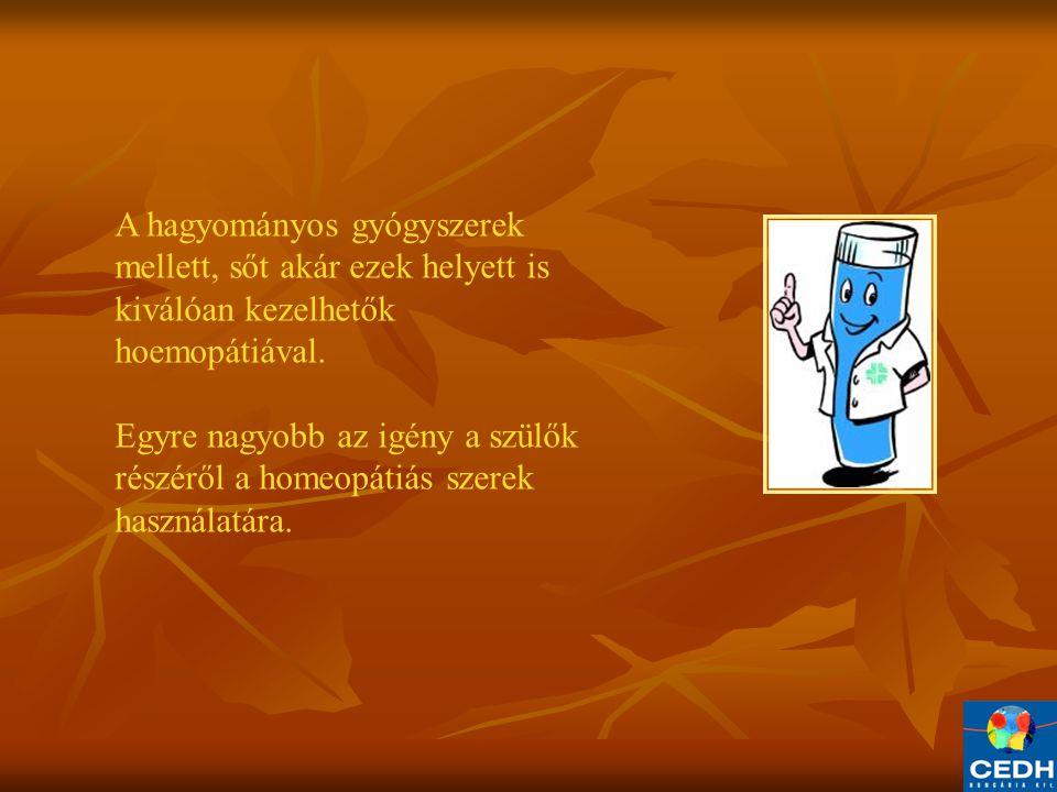 A hagyományos gyógyszerek mellett, sőt akár ezek helyett is kiválóan kezelhetők hoemopátiával.