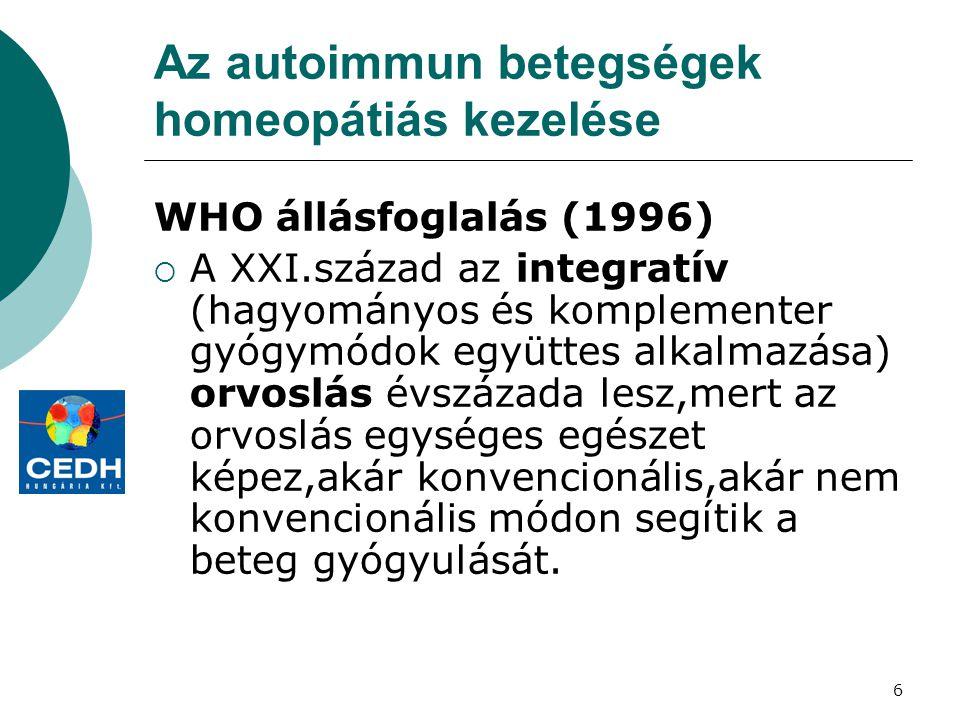 6 Az autoimmun betegségek homeopátiás kezelése WHO állásfoglalás (1996)  A XXI.század az integratív (hagyományos és komplementer gyógymódok együttes