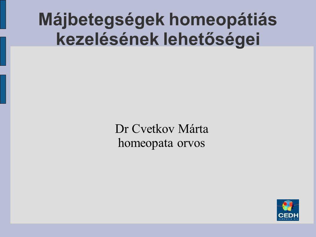 Májbetegségek homeopátiás kezelésének lehetőségei Dr Cvetkov Márta homeopata orvos