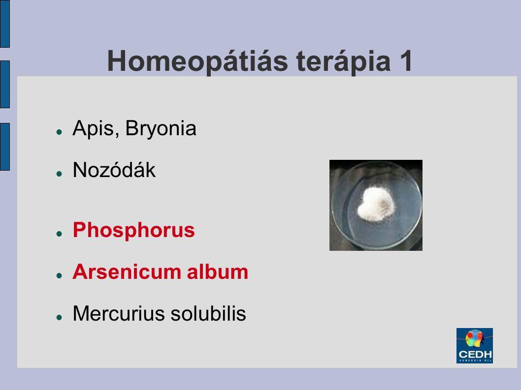 Homeopátiás terápia 1 Apis, Bryonia Nozódák Phosphorus Arsenicum album Mercurius solubilis