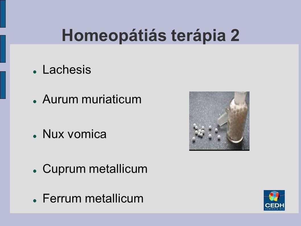 Homeopátiás terápia 2 Lachesis Aurum muriaticum Nux vomica Cuprum metallicum Ferrum metallicum