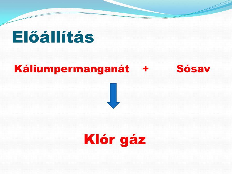 Előállítás Káliumpermanganát +Sósav Klór gáz