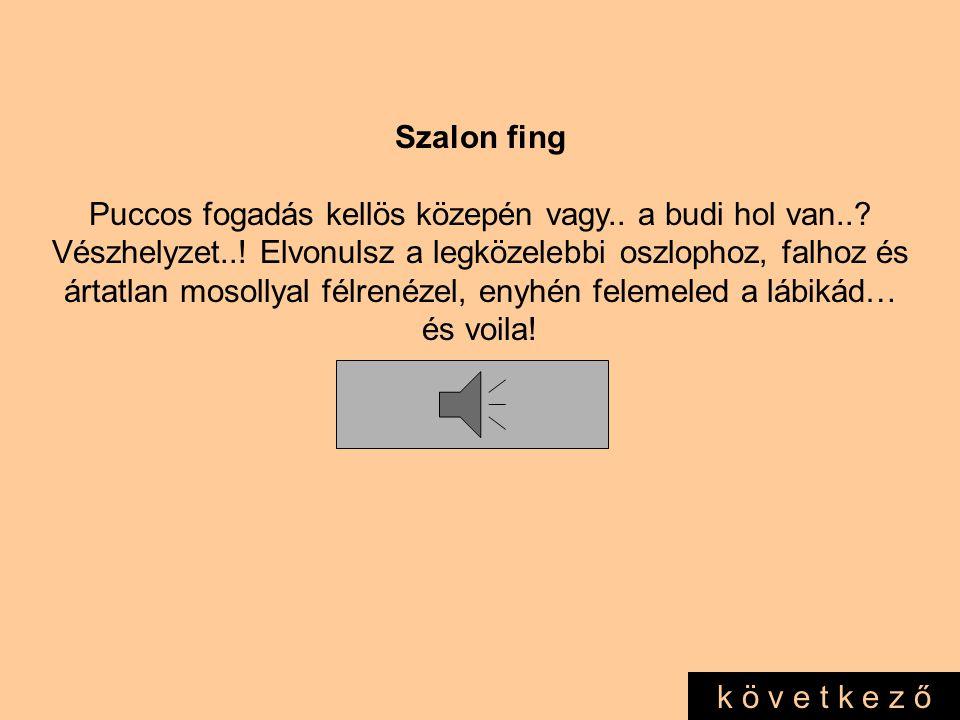 Fingusz Vulgaris (szimpla) Mindennapi használatra, nem túl szagos. Általában séta közben rádjön és szeretnél észrevétlenűl szabadulni tőle, de sajnos