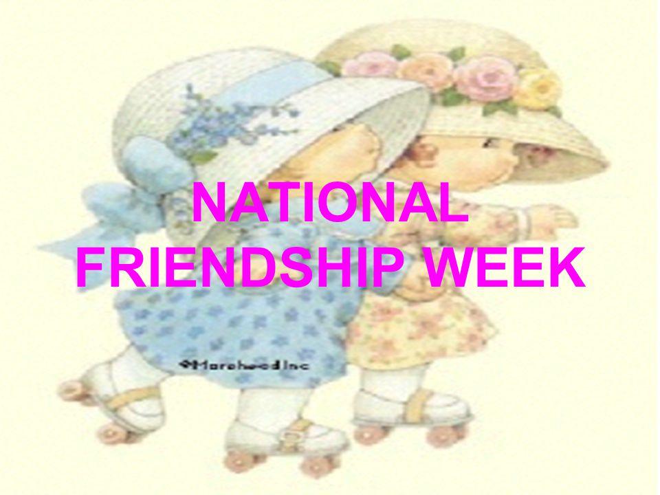 NATIONAL FRIENDSHIP WEEK