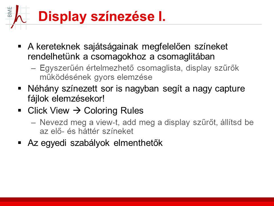Display színezése I.  A kereteknek sajátságainak megfelelően színeket rendelhetünk a csomagokhoz a csomaglitában –Egyszerűén értelmezhető csomaglista