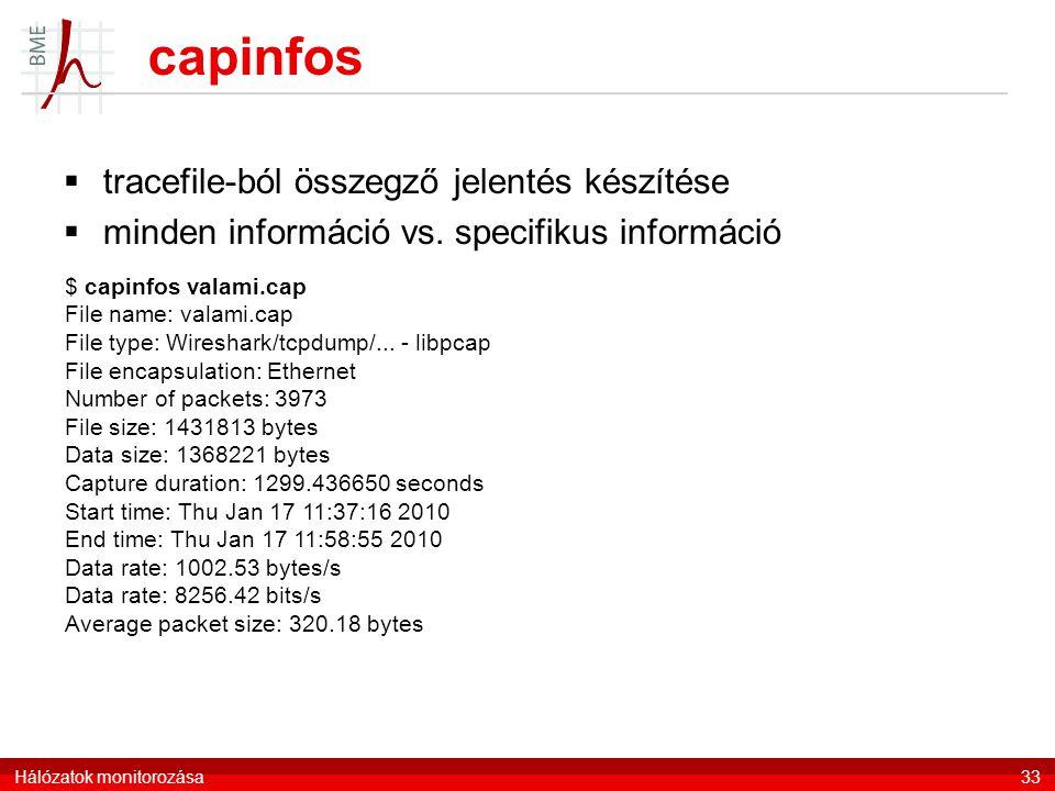 capinfos  tracefile-ból összegző jelentés készítése  minden információ vs. specifikus információ Hálózatok monitorozása33 $ capinfos valami.cap File