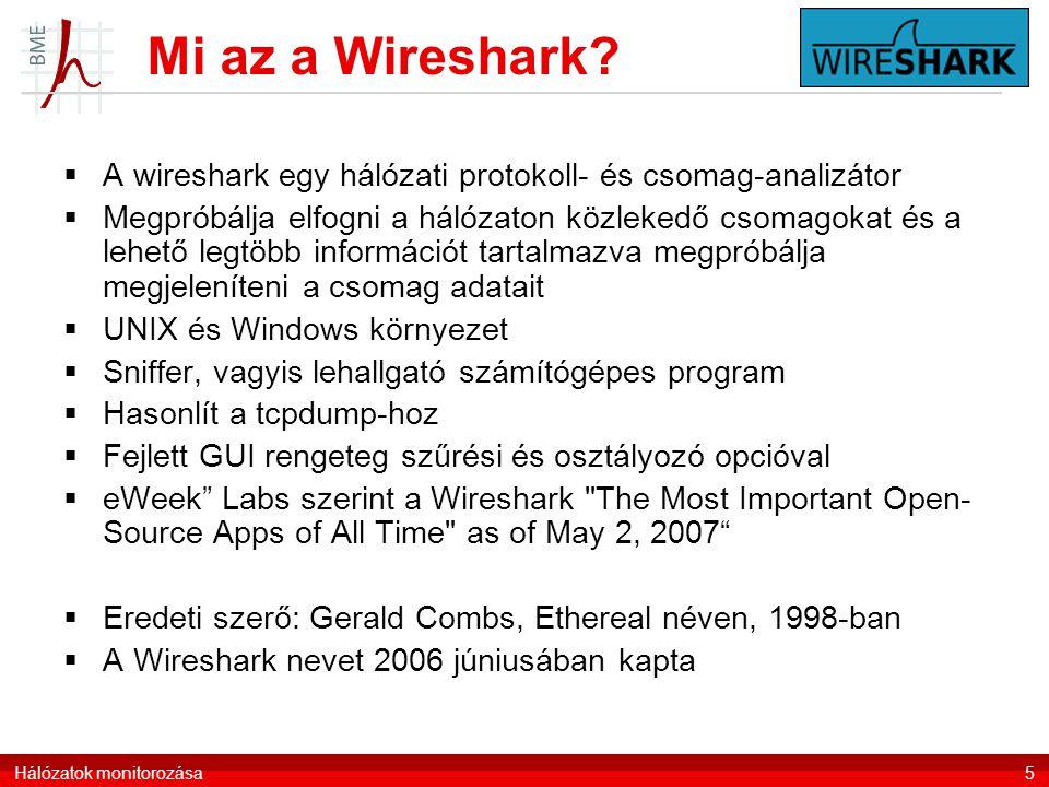Mi az a Wireshark?  A wireshark egy hálózati protokoll- és csomag-analizátor  Megpróbálja elfogni a hálózaton közlekedő csomagokat és a lehető legtö