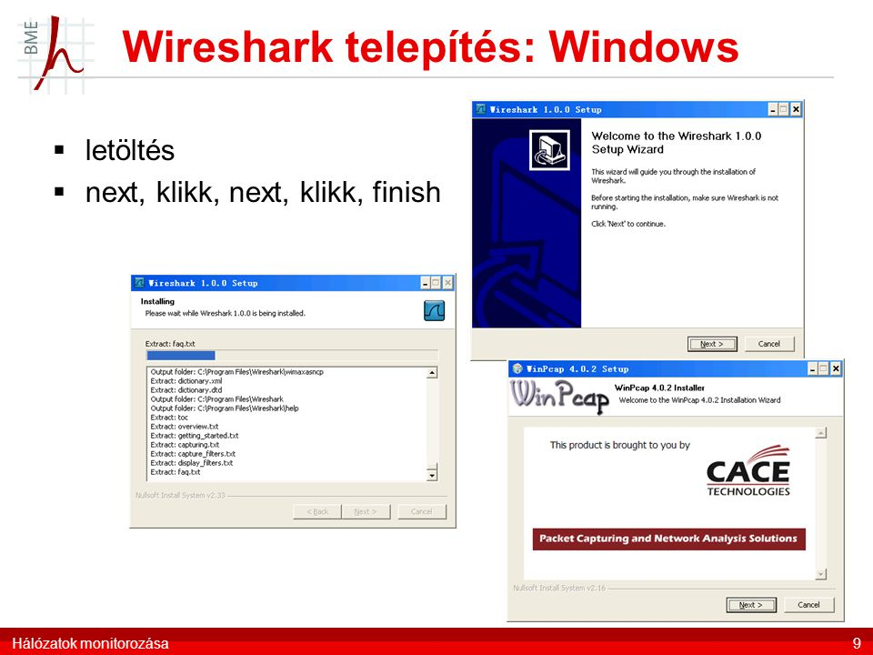 Wireshark telepítés: Windows  letöltés  next, klikk, next, klikk, finish Hálózatok monitorozása9