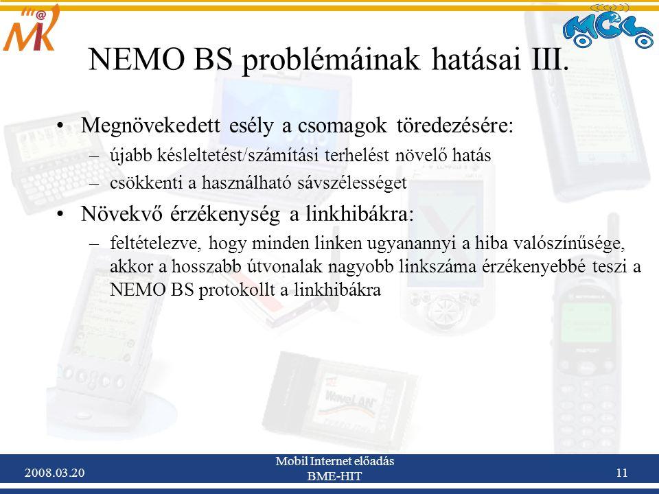 2008.03.20 Mobil Internet előadás BME-HIT 11 NEMO BS problémáinak hatásai III.