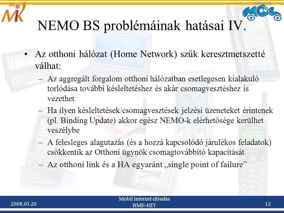 2008.03.20 Mobil Internet előadás BME-HIT 12 NEMO BS problémáinak hatásai IV.