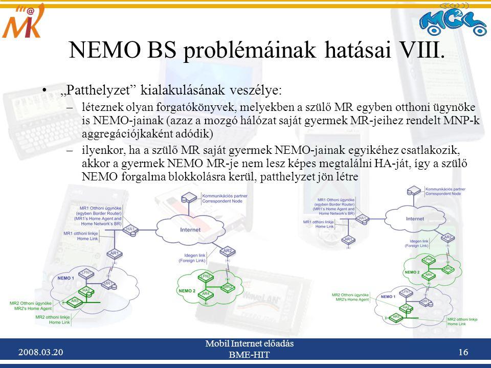 2008.03.20 Mobil Internet előadás BME-HIT 16 NEMO BS problémáinak hatásai VIII.
