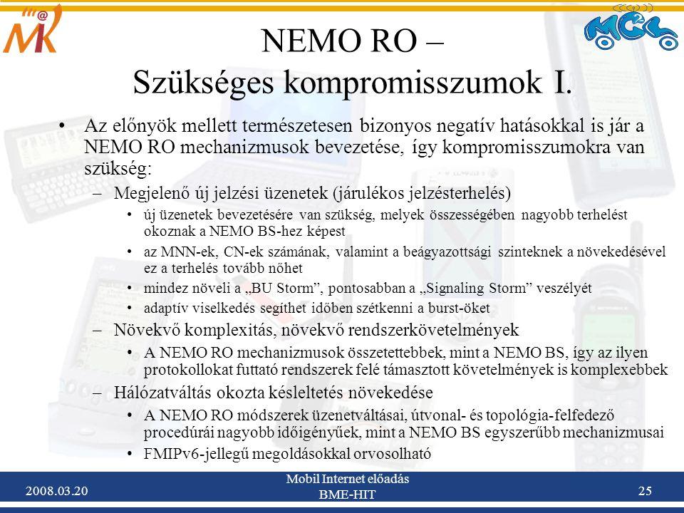 2008.03.20 Mobil Internet előadás BME-HIT 25 NEMO RO – Szükséges kompromisszumok I.