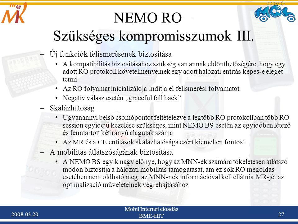 2008.03.20 Mobil Internet előadás BME-HIT 27 NEMO RO – Szükséges kompromisszumok III.