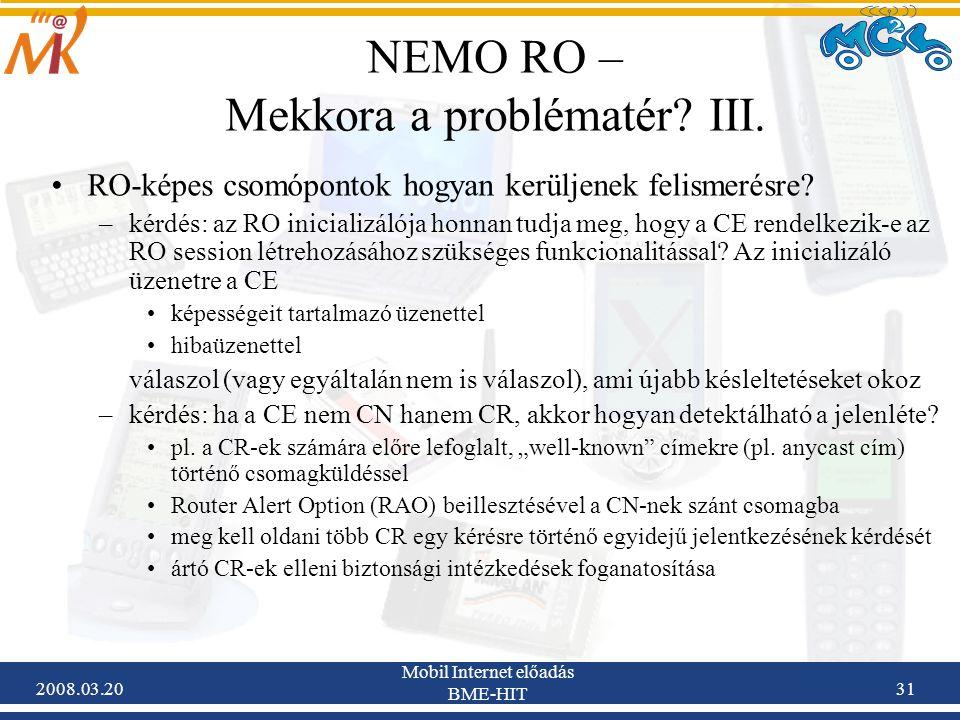 2008.03.20 Mobil Internet előadás BME-HIT 31 NEMO RO – Mekkora a problématér.