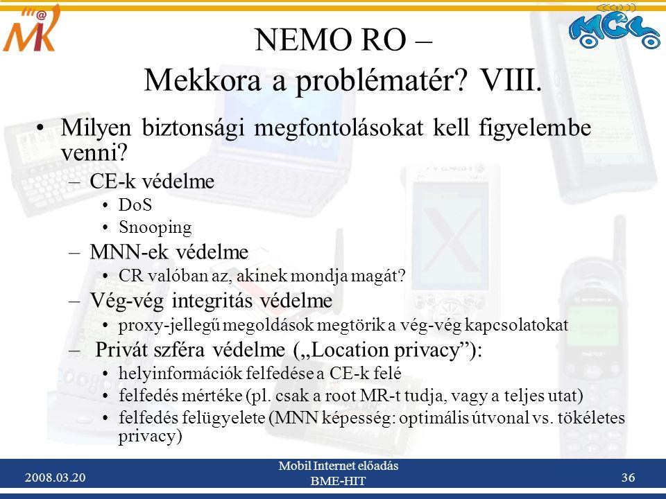 2008.03.20 Mobil Internet előadás BME-HIT 36 NEMO RO – Mekkora a problématér.