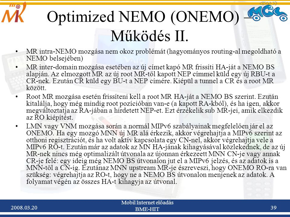 2008.03.20 Mobil Internet előadás BME-HIT 39 Optimized NEMO (ONEMO) – Működés II.