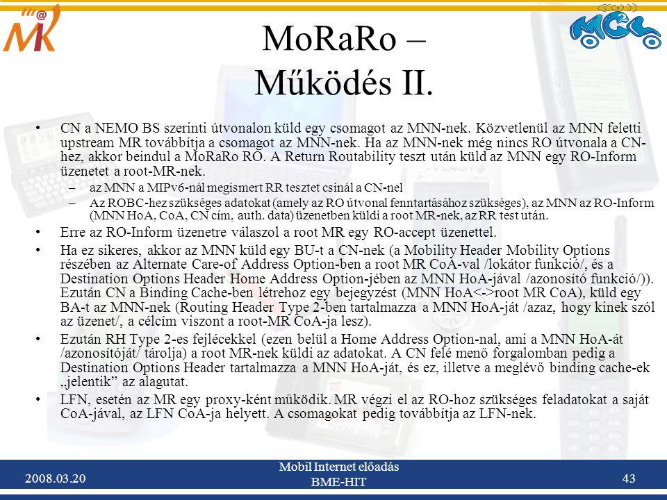 2008.03.20 Mobil Internet előadás BME-HIT 43 MoRaRo – Működés II.