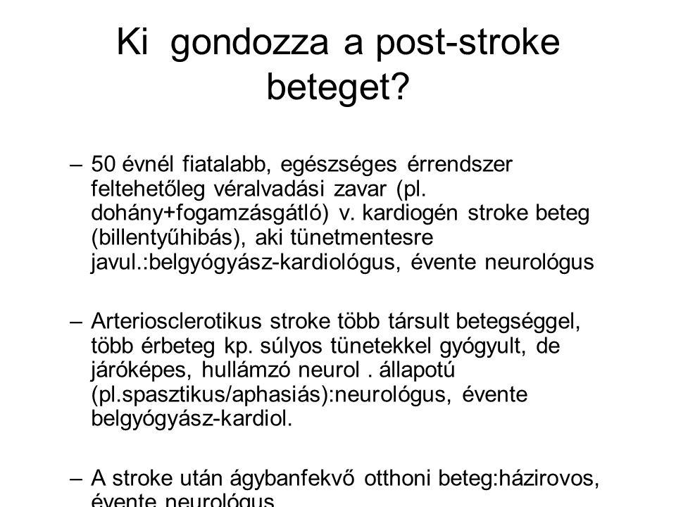 Ki gondozza a post-stroke beteget? –50 évnél fiatalabb, egészséges érrendszer feltehetőleg véralvadási zavar (pl. dohány+fogamzásgátló) v. kardiogén s