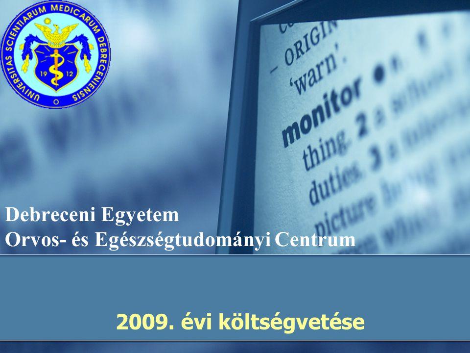 Debreceni Egyetem Orvos- és Egészségtudományi Centrum 2009. évi költségvetése