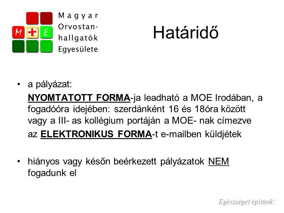 Határidő a pályázat: NYOMTATOTT FORMA-ja leadható a MOE Irodában, a fogadóóra idejében: szerdánként 16 és 18óra között vagy a III- as kollégium portáján a MOE- nak címezve az ELEKTRONIKUS FORMA-t e-mailben küldjétek hiányos vagy későn beérkezett pályázatok NEM fogadunk el