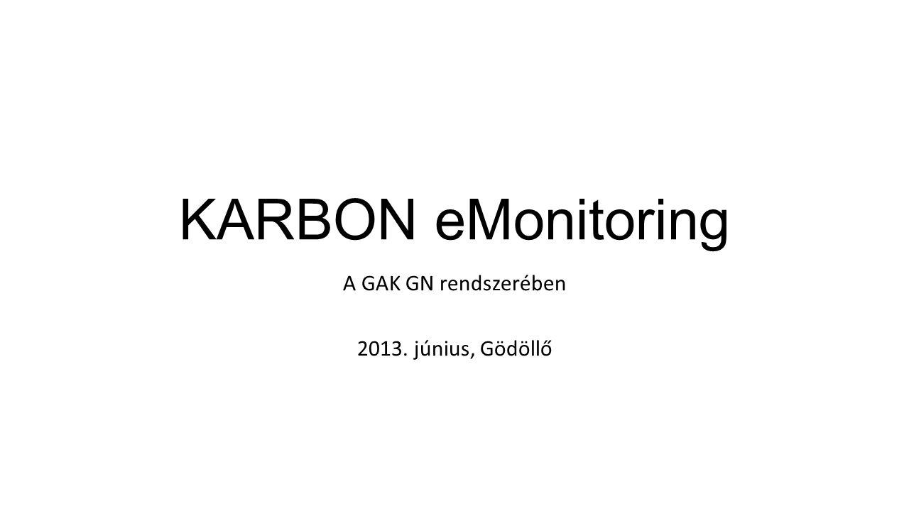 KARBON eMonitoring A GAK GN rendszerében 2013. június, Gödöllő