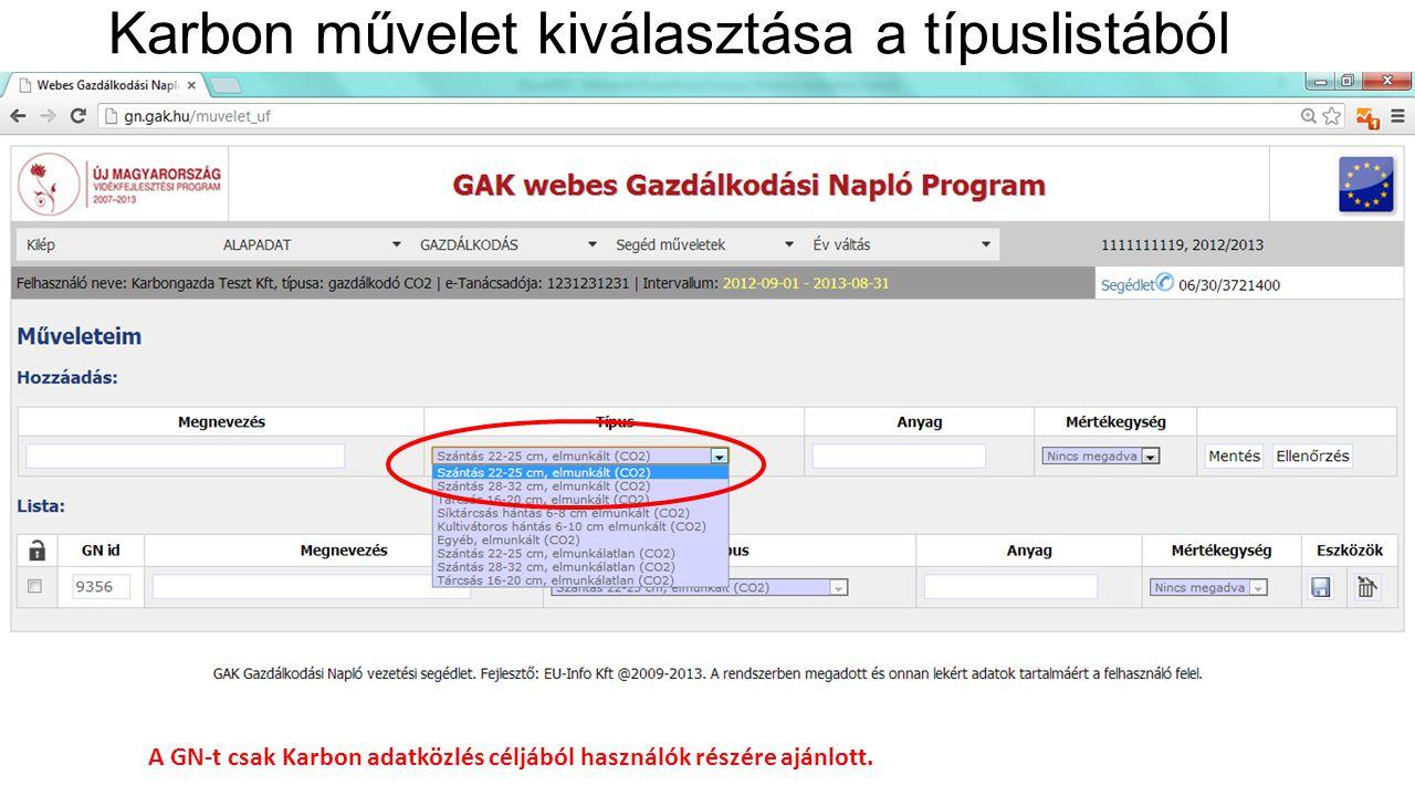 Karbon művelet kiválasztása a típuslistából A GN-t csak Karbon adatközlés céljából használók részére ajánlott.