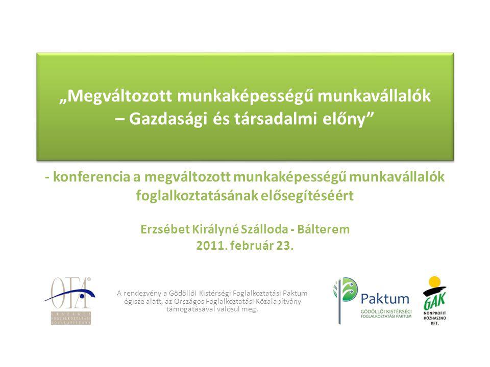 A foglalkozási rehabilitáció változásai A rendezvény a Gödöllői Kistérségi Foglalkoztatási Paktum égisze alatt, az Országos Foglalkoztatási Közalapítvány támogatásával valósul meg.