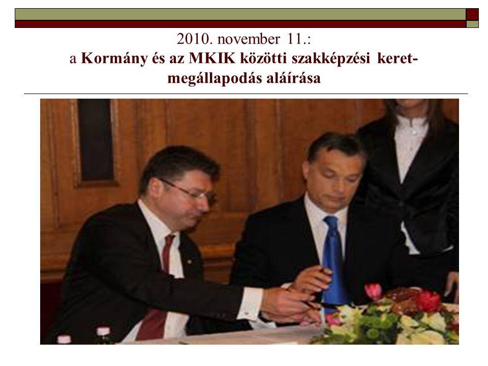 2010. november 11.: a Kormány és az MKIK közötti szakképzési keret- megállapodás aláírása