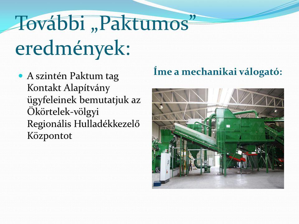 """További """"Paktumos"""" eredmények: Íme a mechanikai válogató: A szintén Paktum tag Kontakt Alapítvány ügyfeleinek bemutatjuk az Ökörtelek-völgyi Regionáli"""