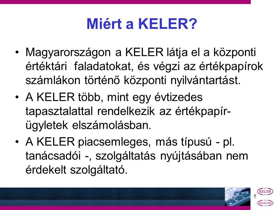 5 Magyarországon a KELER látja el a központi értéktári faladatokat, és végzi az értékpapírok számlákon történő központi nyilvántartást.