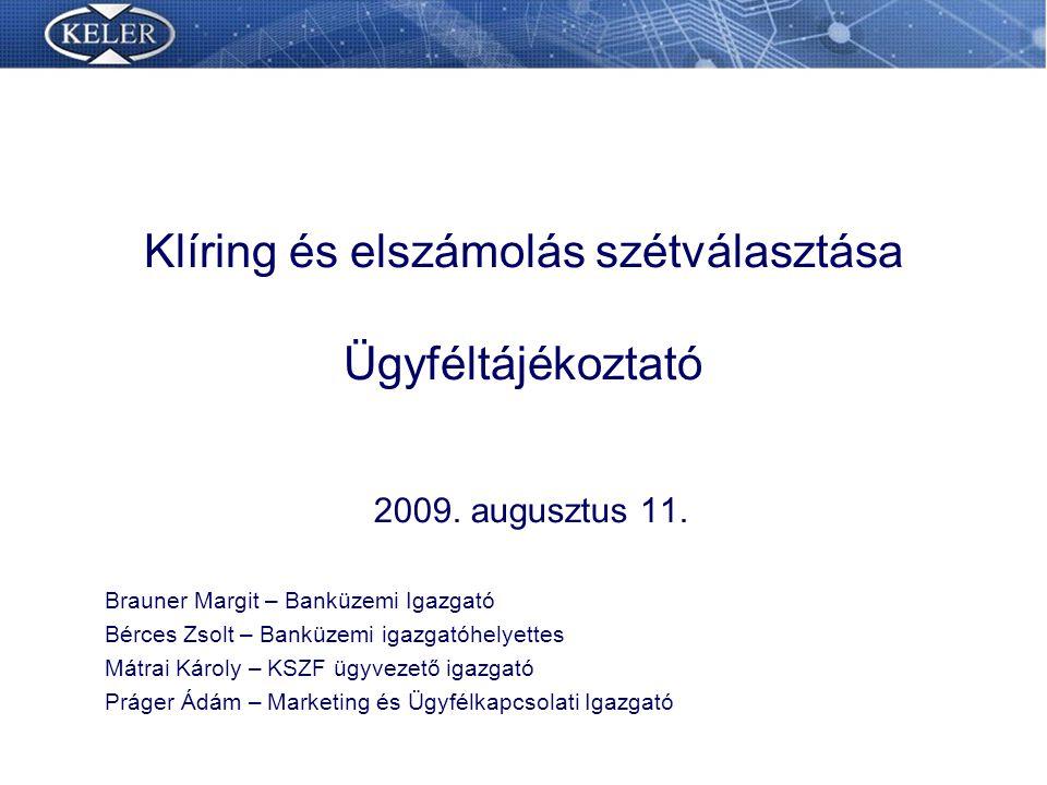 Klíring és elszámolás szétválasztása Ügyféltájékoztató 2009.