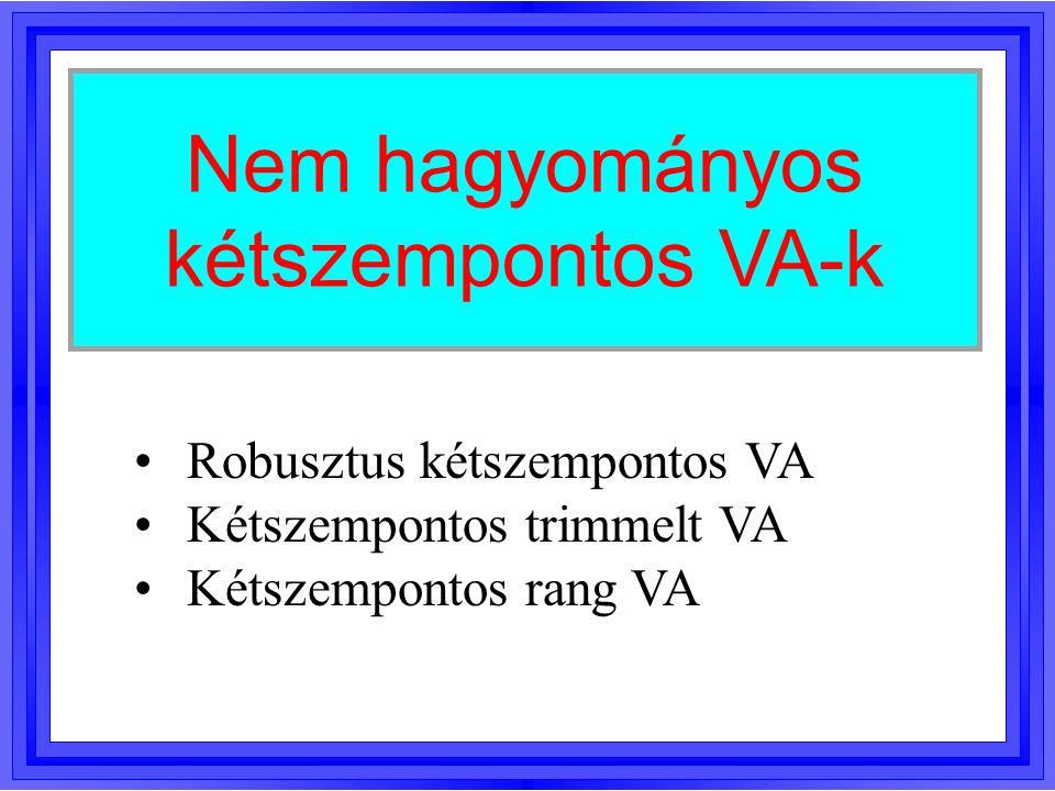 Nem hagyományos kétszempontos VA-k Robusztus kétszempontos VA Kétszempontos trimmelt VA Kétszempontos rang VA