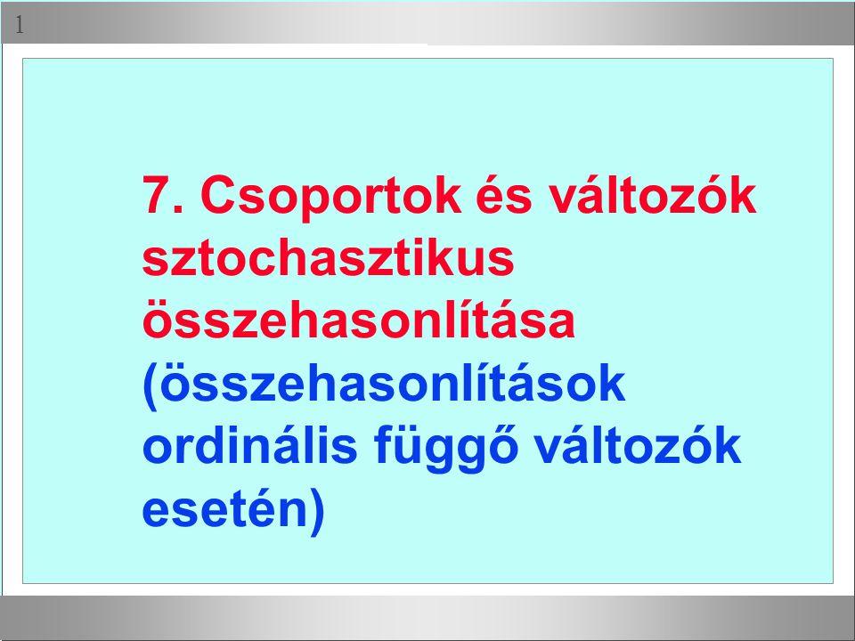  7. Csoportok és változók sztochasztikus összehasonlítása (összehasonlítások ordinális függő változók esetén)