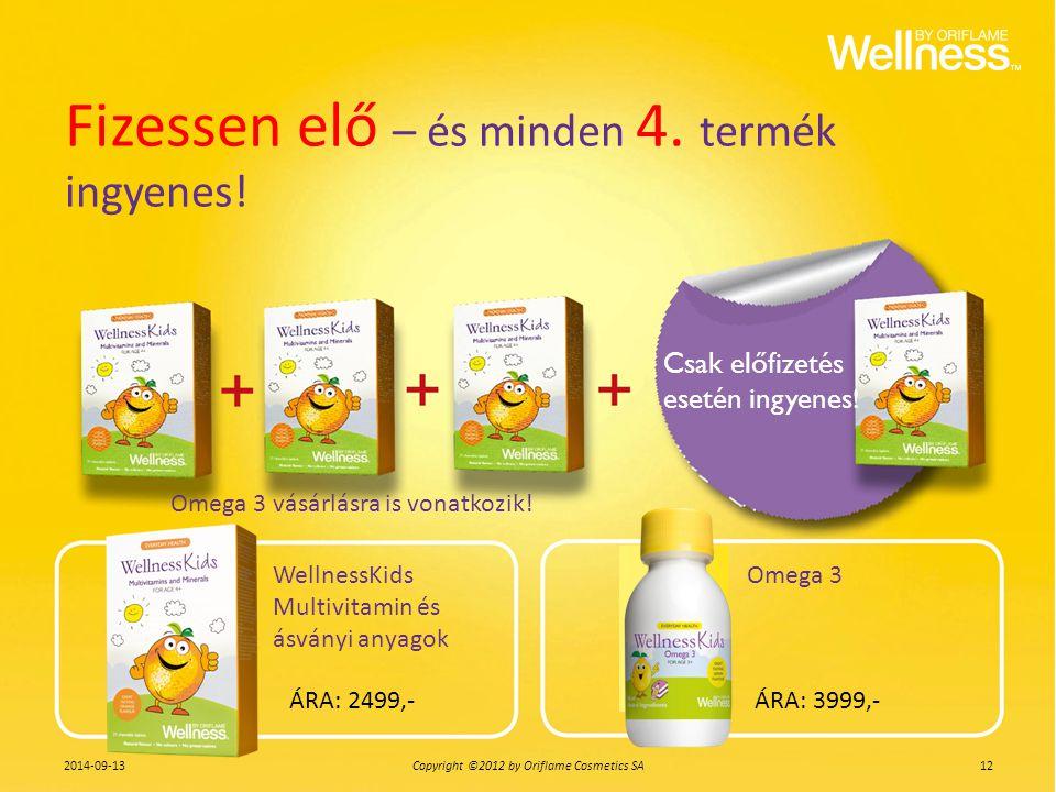 Fizessen elő – és minden 4. termék ingyenes! WellnessKids Multivitamin és ásványi anyagok Omega 3 Csak előfizetés esetén ingyenes ! Omega 3 vásárlásra