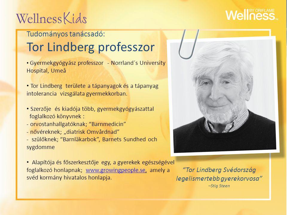 Tudományos tanácsadó: Tor Lindberg professzor Gyermekgyógyász professzor - Norrland´s University Hospital, Umeå Tor Lindberg területe a tápanyagok és