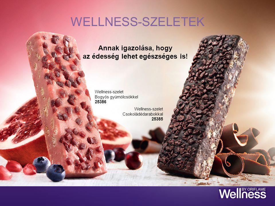Annak igazolása, hogy az édesség lehet egészséges is! WELLNESS-SZELETEK Wellness-szelet Bogyós gyümölcsökkel 25386 Wellness-szelet Csokoládédarabokkal