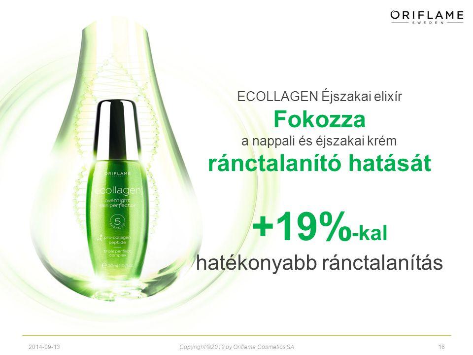 2014-09-13Copyright ©2012 by Oriflame Cosmetics SA16 ECOLLAGEN Éjszakai elixír Fokozza a nappali és éjszakai krém ránctalanító hatását +19% -kal haték
