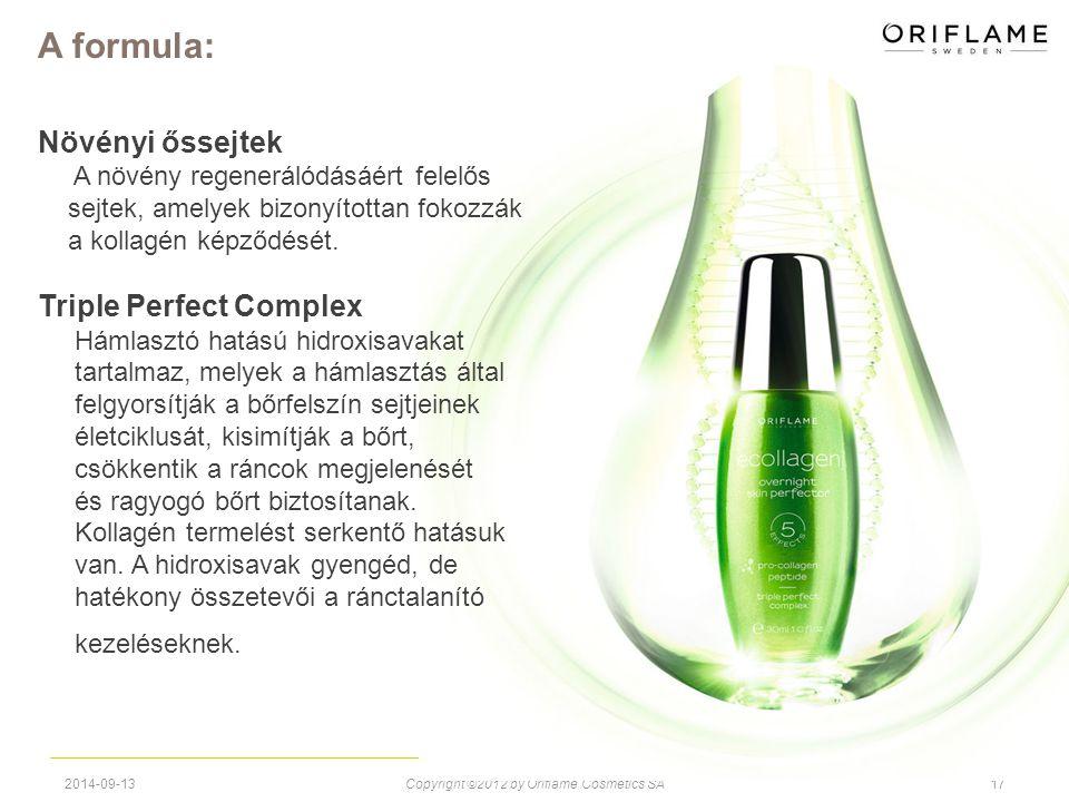 2014-09-13Copyright ©2012 by Oriflame Cosmetics SA17 Növényi őssejtek A növény regenerálódásáért felelős sejtek, amelyek bizonyítottan fokozzák a koll