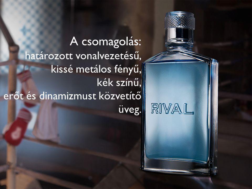 A csomagolás: határozott vonalvezetésű, kissé metálos fényű, kék színű, erőt és dinamizmust közvetítő üveg.