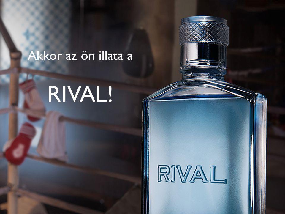 Akkor az ön illata a RIVAL!
