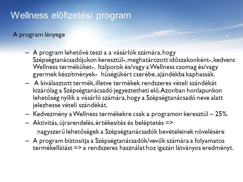A program lényege – A program lehetővé teszi a a vásárlók számára, hogy Szépségtanácsadójukon keresztül-, meghatározott időszakonként-, kedvenc Wellness terméküket-, Italporok és/vagy a Wellness csomag és/vagy gyermek készítmények- hűségükért cserébe, ajándékba kaphassák.