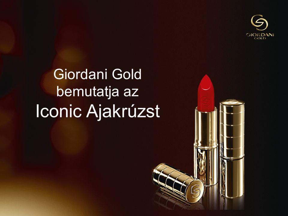 513/09/2014Copyright ©2013 by Oriflame Cosmetics SA Giordani Gold bemutatja az Iconic Ajakrúzst
